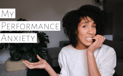 My Performance Anxiety: Where it all started, unhelpful coping mechanisms, and flashbacks